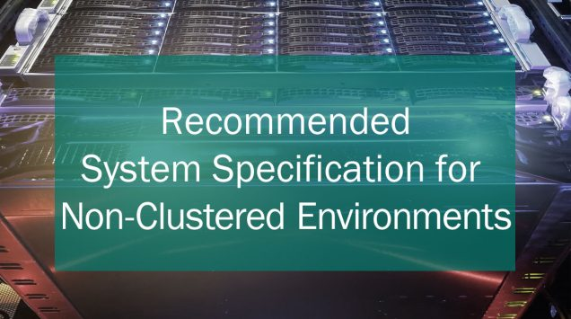 Recommended System Specifications (NonClustered Environment) – Maximo 7.6